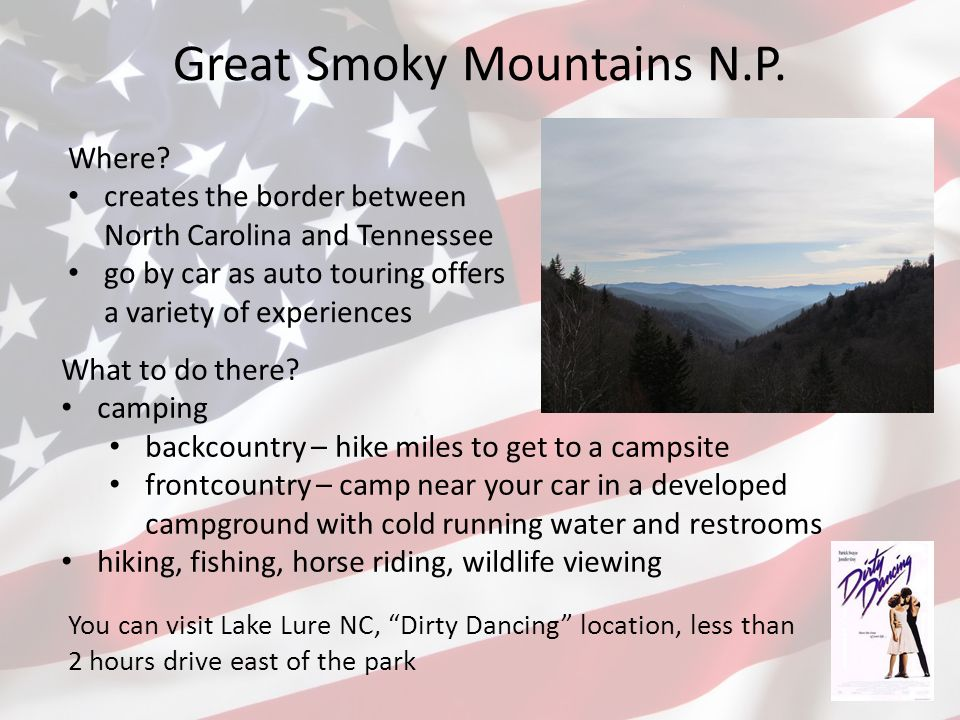 Great Smoky Mountains N.P. Where? creates the border between North Carolina and Tennessee go by car as auto touring offers a variety of experiences Wh