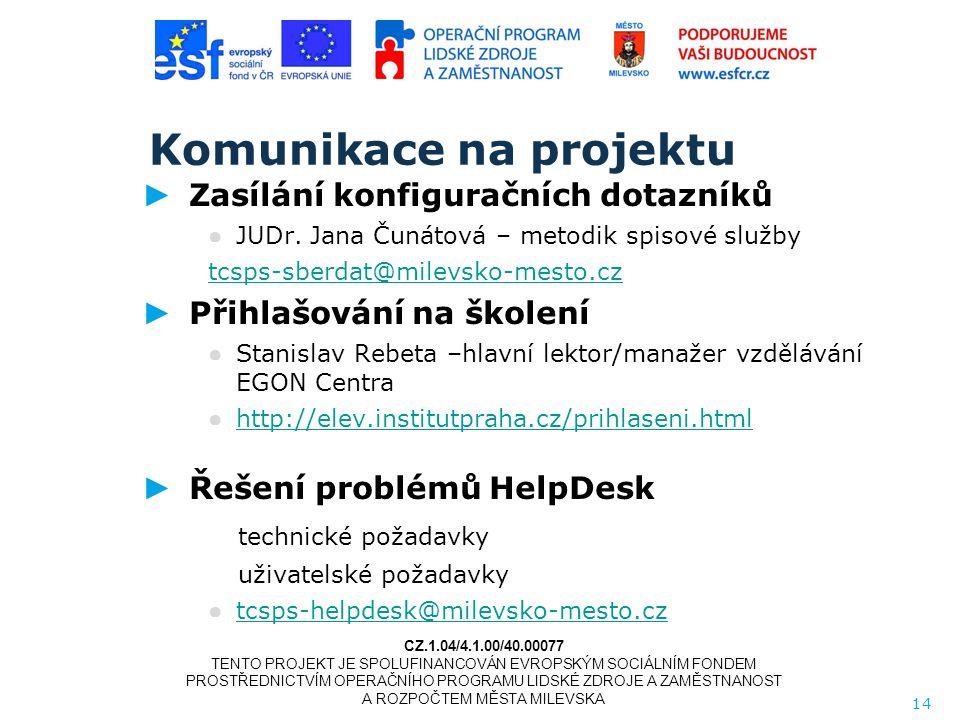 Komunikace na projektu ► Zasílání konfiguračních dotazníků ● JUDr.