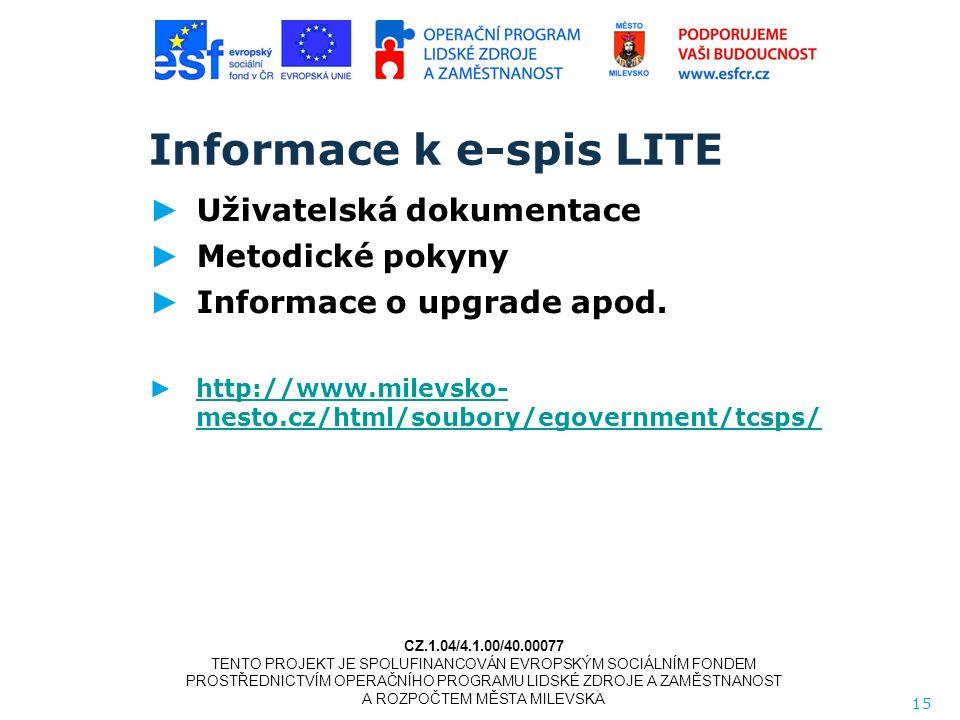 Informace k e-spis LITE ► Uživatelská dokumentace ► Metodické pokyny ► Informace o upgrade apod.