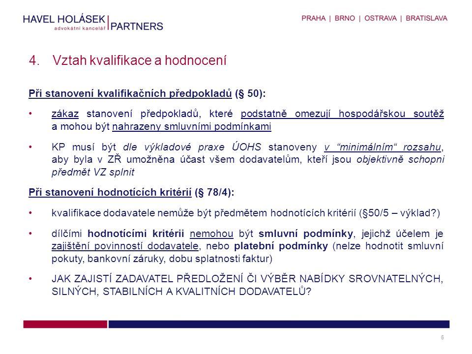 S65/2011 + R165,166/2011 o čestné prohlášení spolu s příslibem pojišťovny nelze považovat za rovnocenný doklad k pojistné smlouvě S046/2011 + R95/2011 o požadavek na referenční zakázky za dobu kratší než 3/5 let o zadavatel může zvolit určitý způsob prokázání technických kvalifikačních předpokladů, nesmí tak však učinit přísněji než ZVZ Rozsudek NSS sp.