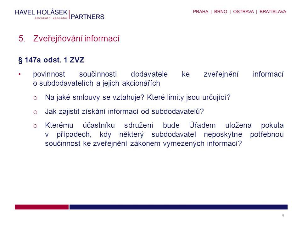 § 147a odst. 1 ZVZ povinnost součinnosti dodavatele ke zveřejnění informací o subdodavatelích a jejich akcionářích o Na jaké smlouvy se vztahuje? Kter
