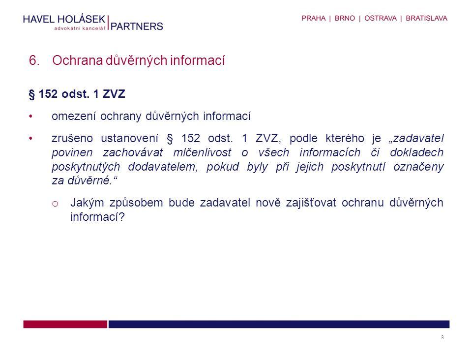 § 152 odst. 1 ZVZ omezení ochrany důvěrných informací zrušeno ustanovení § 152 odst.