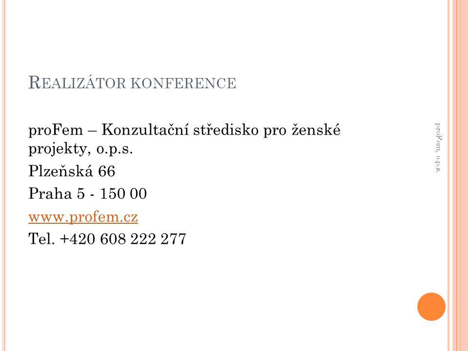 R EALIZÁTOR KONFERENCE proFem – Konzultační středisko pro ženské projekty, o.p.s.