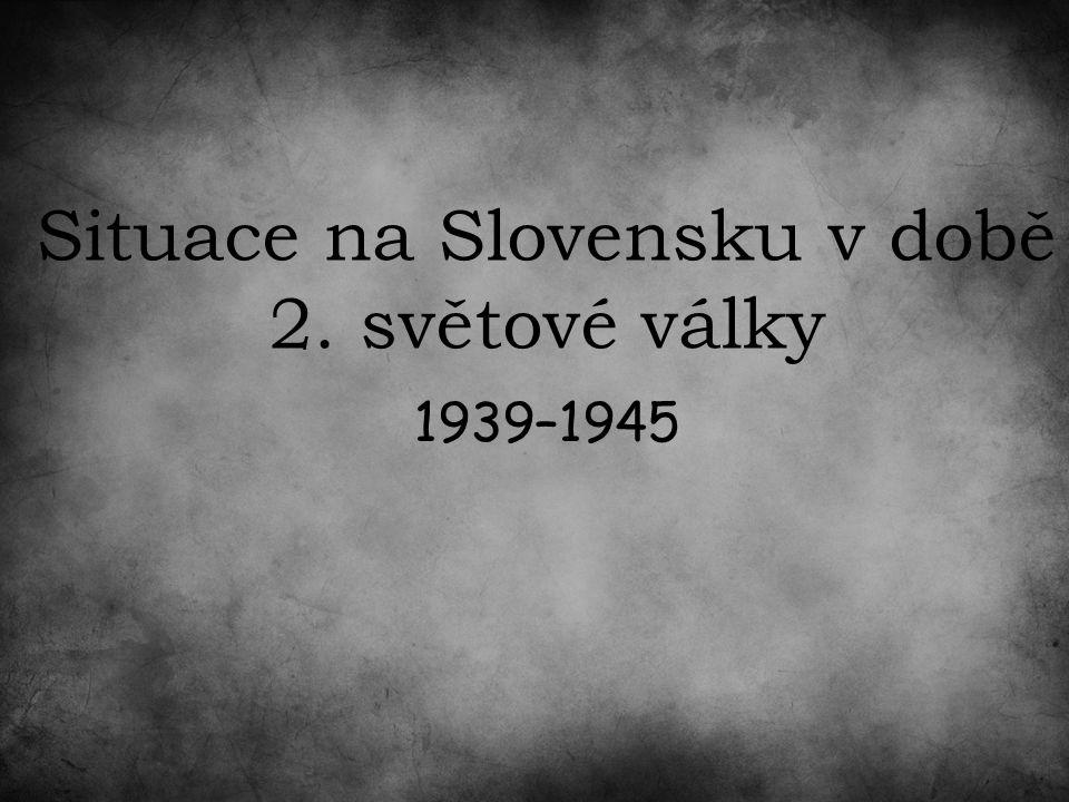 Situace na Slovensku v době 2. světové války 1939–1945