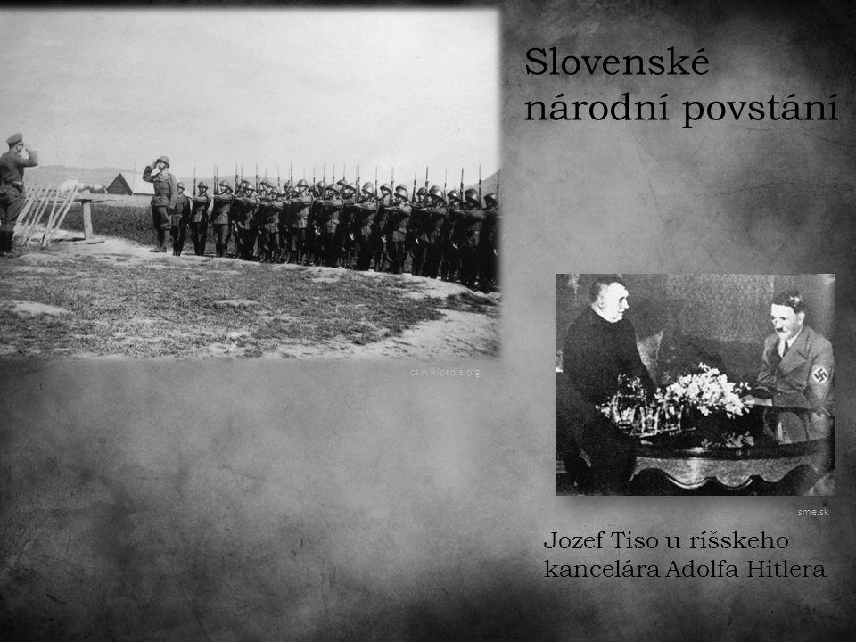 Slovenské národní povstání cs.wikipedia.org Jozef Tiso u ríšskeho kancelára Adolfa Hitlera sme.sk