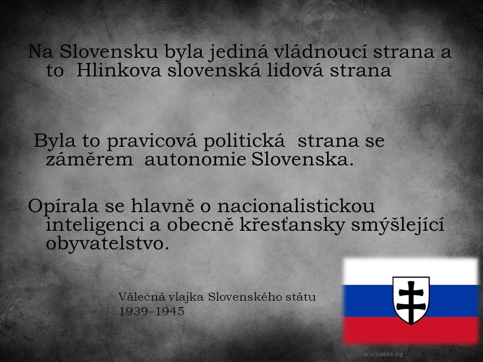 Na Slovensku byla jediná vládnoucí strana a to Hlinkova slovenská lidová strana Byla to pravicová politická strana se záměrem autonomie Slovenska.