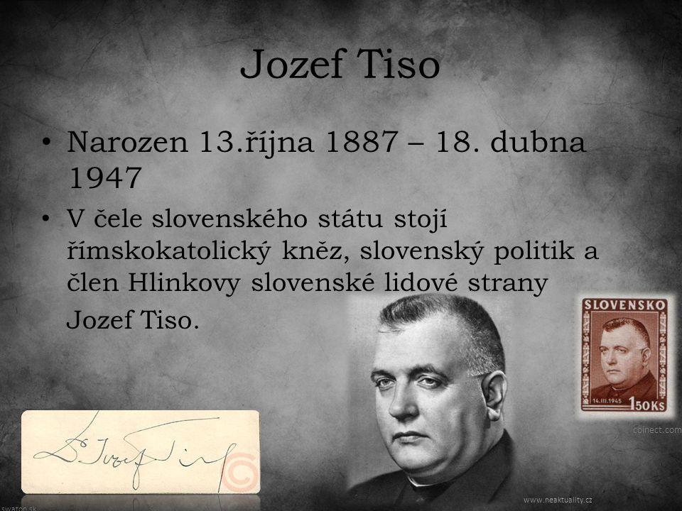 Jozef Tiso Narozen 13.října 1887 – 18.