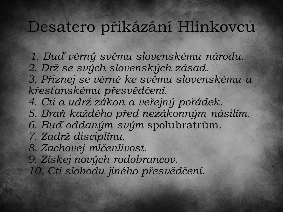 Desatero přikázání Hlinkovců 1. Buď věrný svému slovenskému národu.