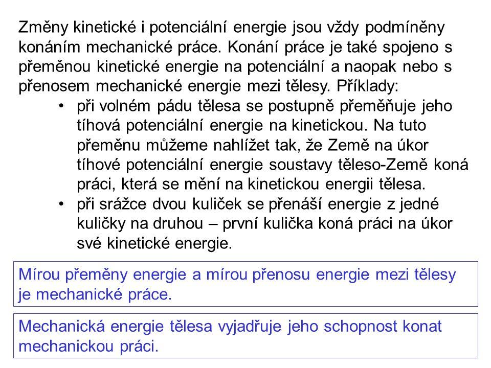 Změny kinetické i potenciální energie jsou vždy podmíněny konáním mechanické práce.