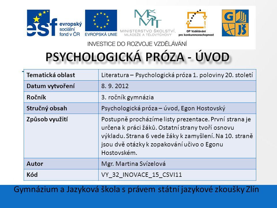 Gymnázium a Jazyková škola s právem státní jazykové zkoušky Zlín Tematická oblastLiteratura – Psychologická próza 1.