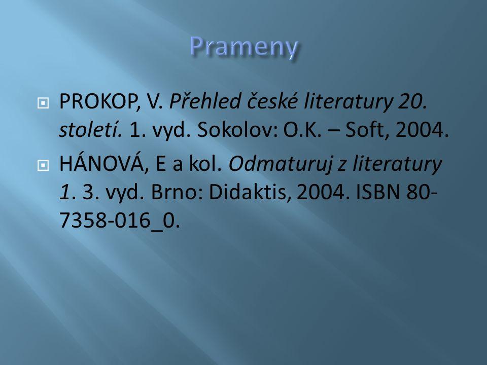  PROKOP, V. Přehled české literatury 20. století.