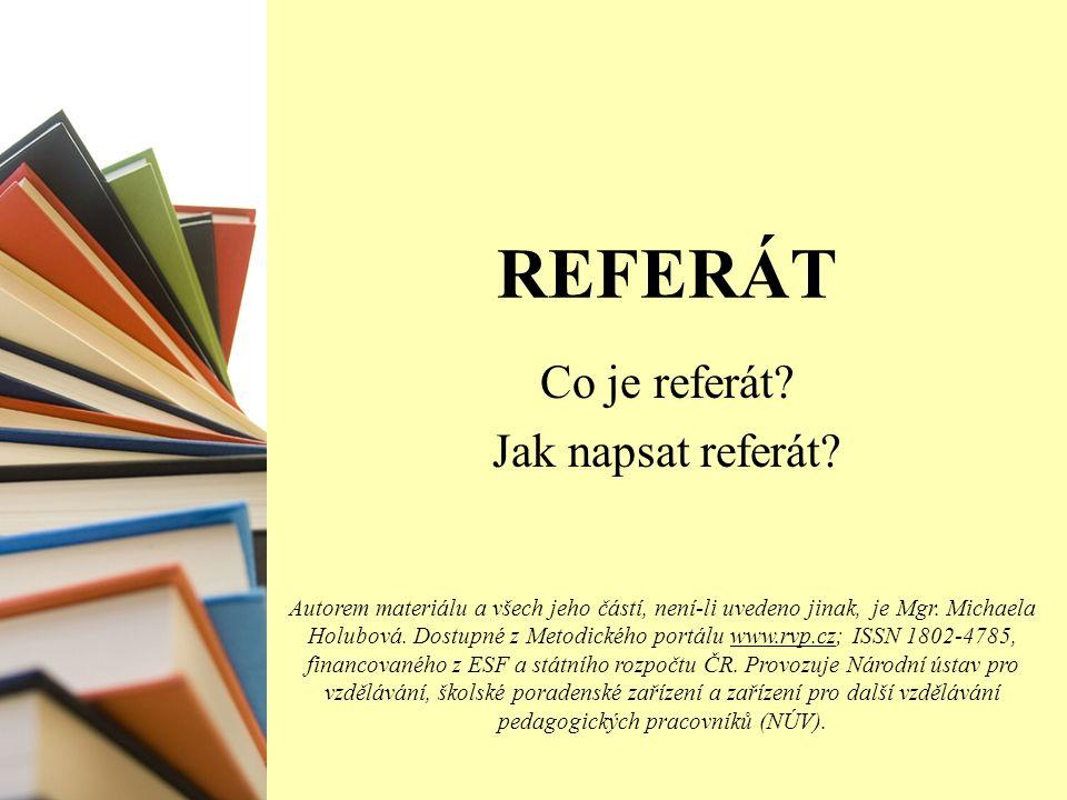 OBSAH Co je referát.Proč je referát užitečný. Co znamená vypracovat referát.