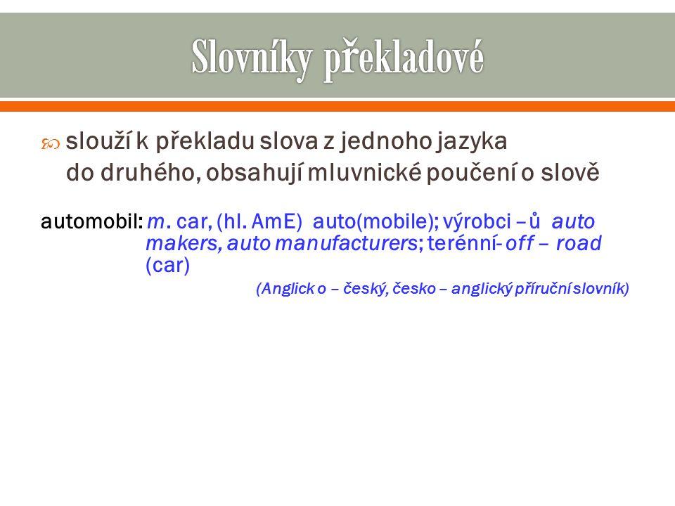  Zpracovávají vybranou část slovní zásoby automobil: z fr.