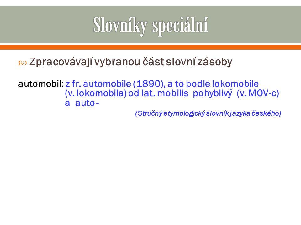slovník jazykový: automobil: -u, m.(6.j.