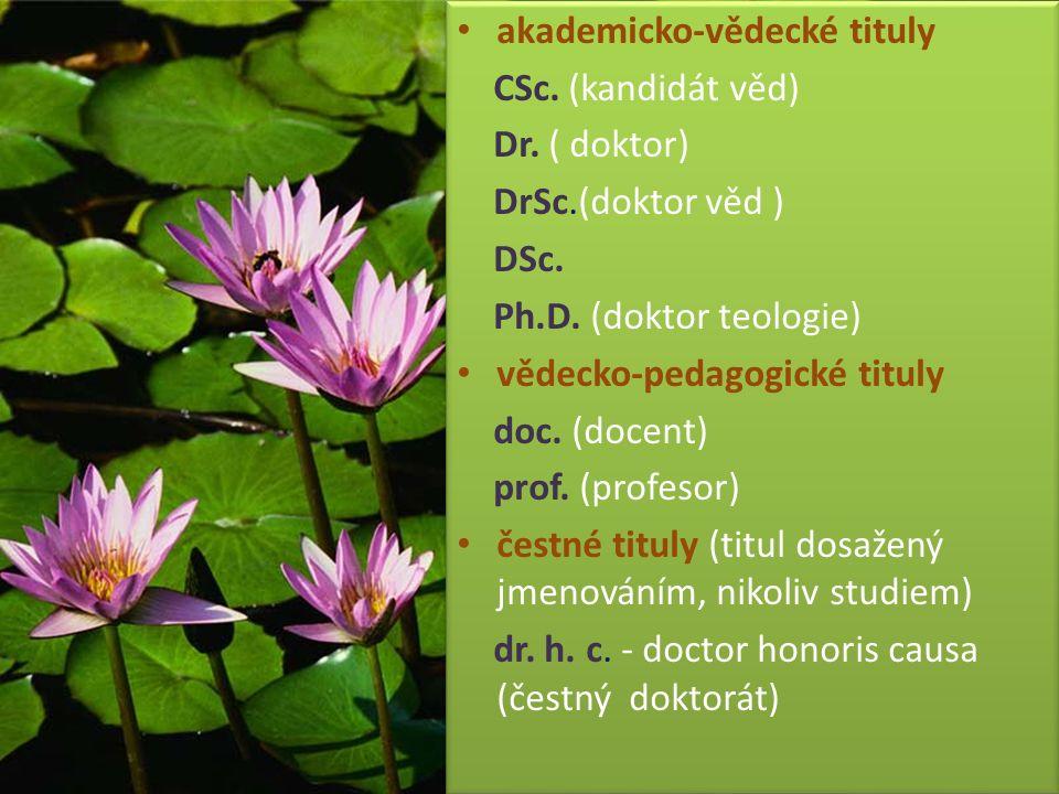 akademicko-vědecké tituly CSc. (kandidát věd) Dr.
