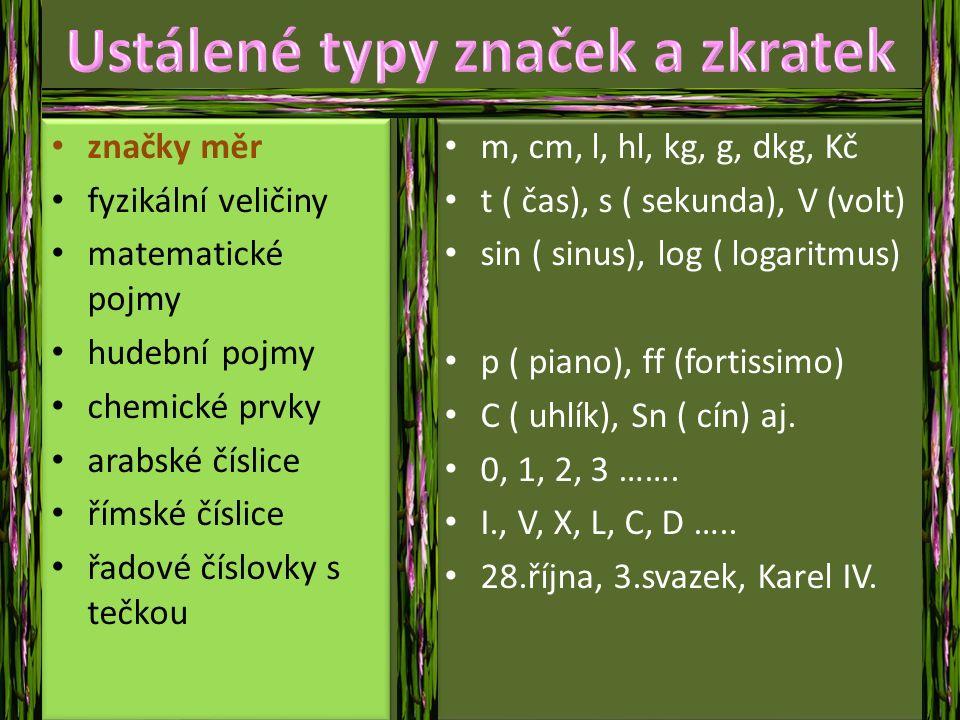 způsob zápisu čísel pomocí písmen abecedy mnemotechnické pomůcky např.