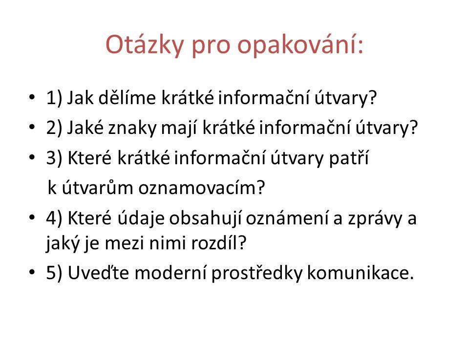 Otázky pro opakování: 1) Jak dělíme krátké informační útvary.
