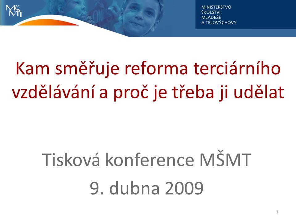 Kam směřuje reforma terciárního vzdělávání a proč je třeba ji udělat Tisková konference MŠMT 9.