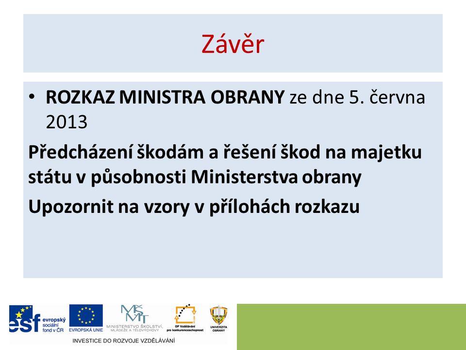 Závěr ROZKAZ MINISTRA OBRANY ze dne 5.