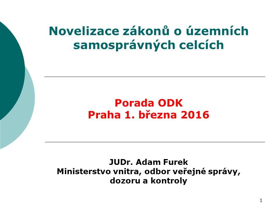1 Novelizace zákonů o územních samosprávných celcích Porada ODK Praha 1.