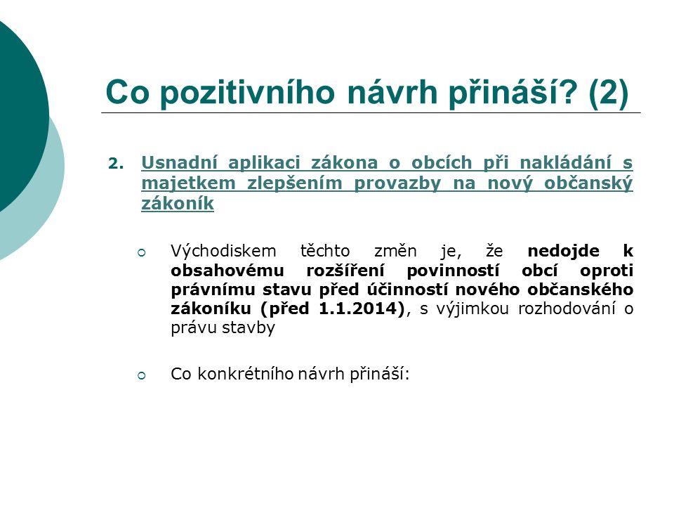 Co pozitivního návrh přináší. (2) 2.