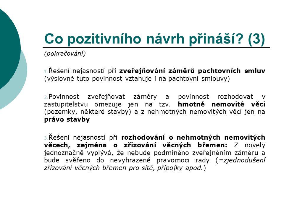 Co pozitivního návrh přináší. (3) (pokračování) 1.