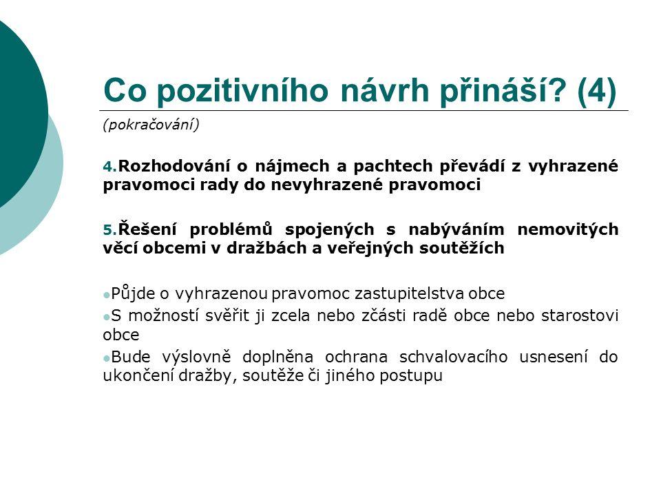 Co pozitivního návrh přináší. (4) (pokračování) 4.