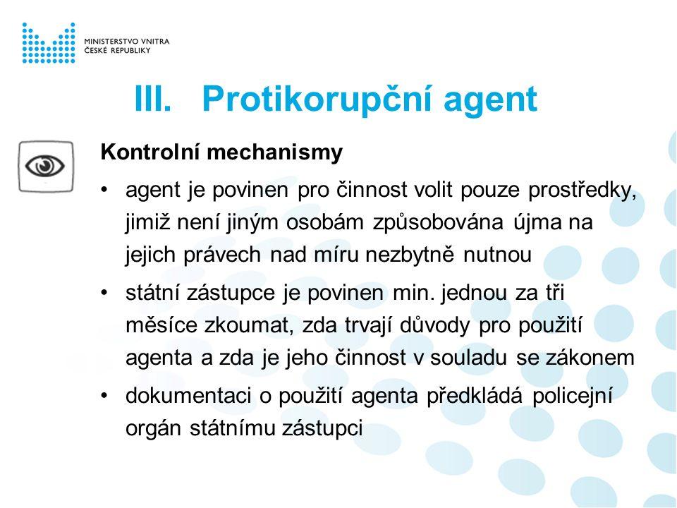Kontrolní mechanismy agent je povinen pro činnost volit pouze prostředky, jimiž není jiným osobám způsobována újma na jejich právech nad míru nezbytně