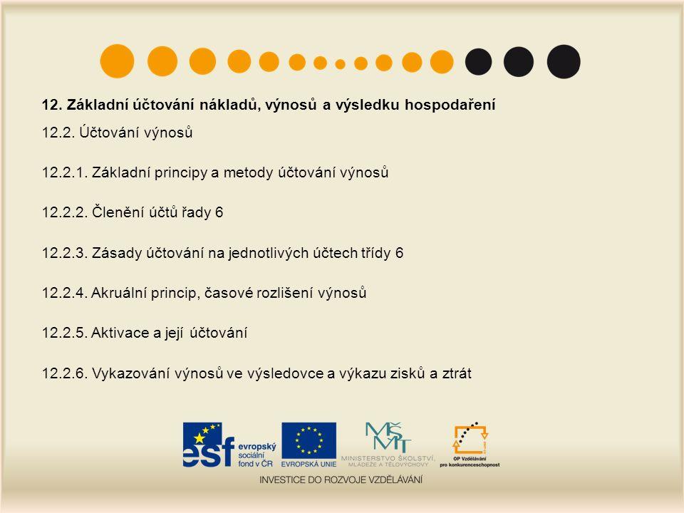 12. Základní účtování nákladů, výnosů a výsledku hospodaření 12.2.