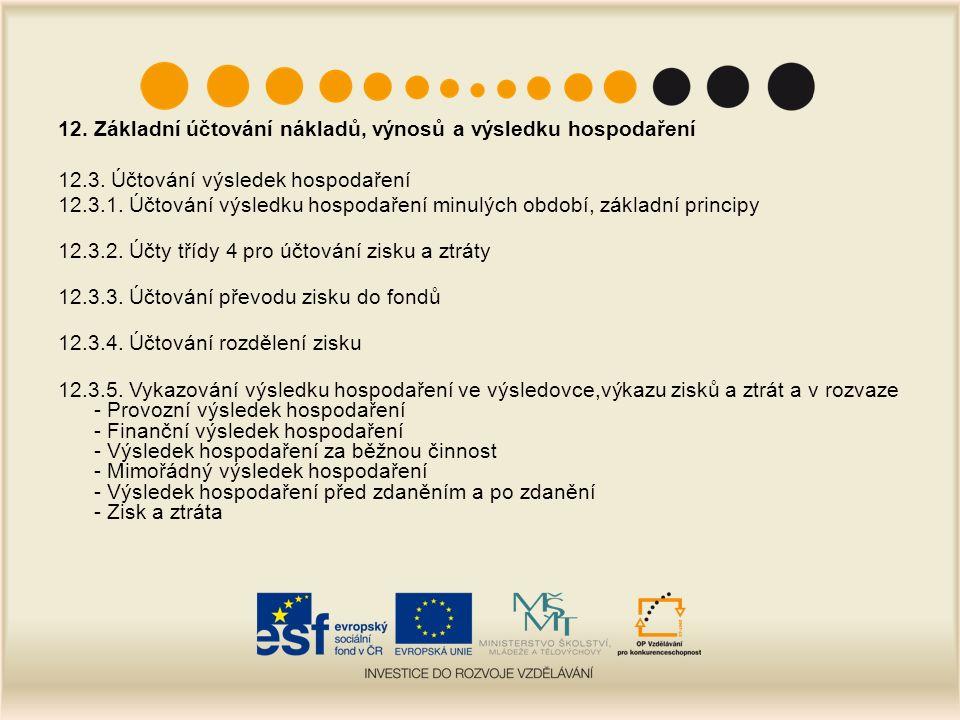 12. Základní účtování nákladů, výnosů a výsledku hospodaření 12.3.