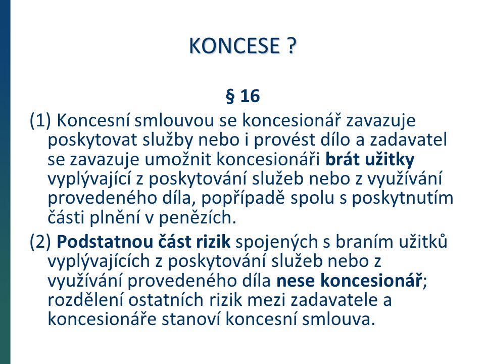 PERSPEKTIVY REGULACE návrh EK · zadávací směrnice · sektorová směrnice · koncesní směrnice transpozice 2 roky přijetí jaro 2013 (?)