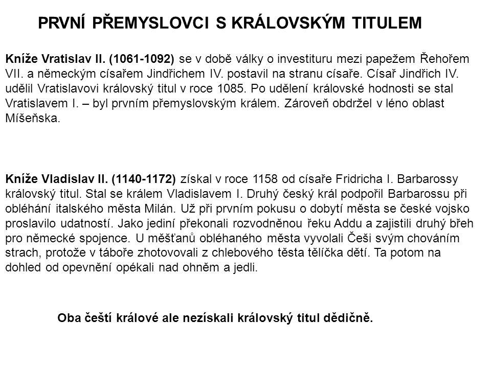 PRVNÍ PŘEMYSLOVCI S KRÁLOVSKÝM TITULEM Kníže Vratislav II.