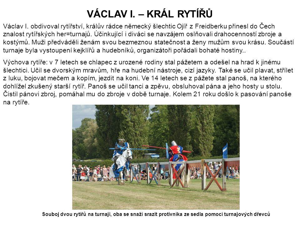 VÁCLAV I. – KRÁL RYTÍŘŮ Václav I.
