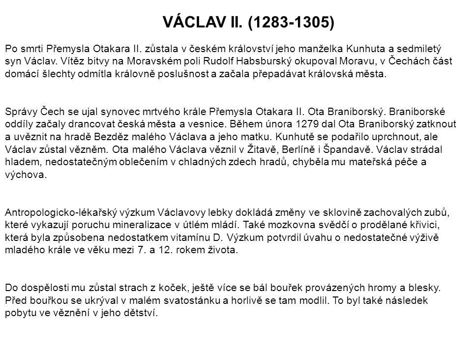 VÁCLAV II. (1283-1305) Po smrti Přemysla Otakara II.