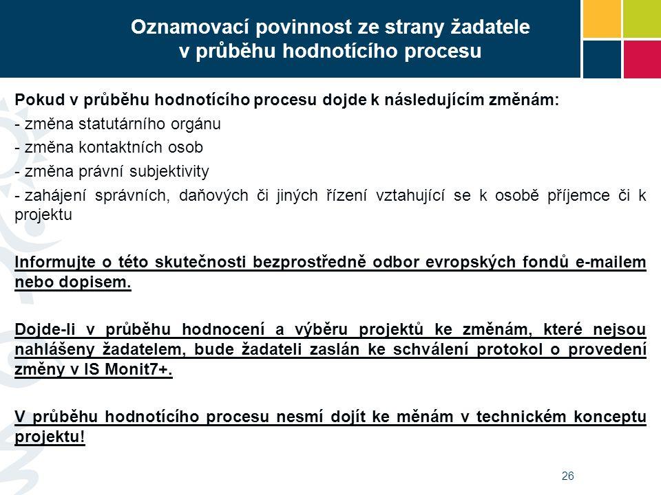 26 Pokud v průběhu hodnotícího procesu dojde k následujícím změnám: - změna statutárního orgánu - změna kontaktních osob - změna právní subjektivity -