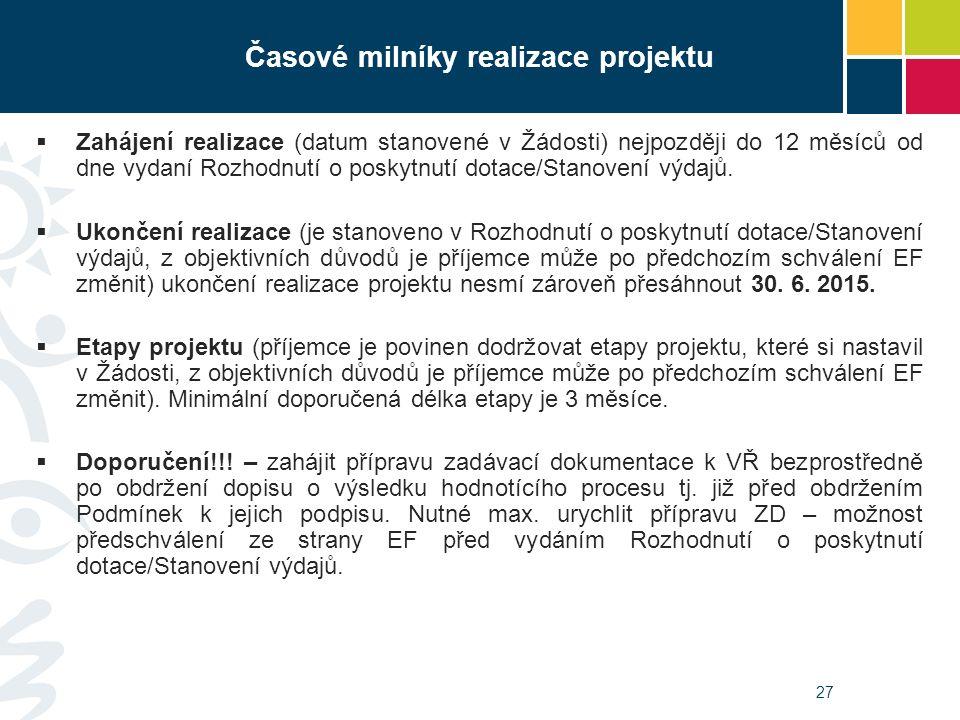 27  Zahájení realizace (datum stanovené v Žádosti) nejpozději do 12 měsíců od dne vydaní Rozhodnutí o poskytnutí dotace/Stanovení výdajů.  Ukončení