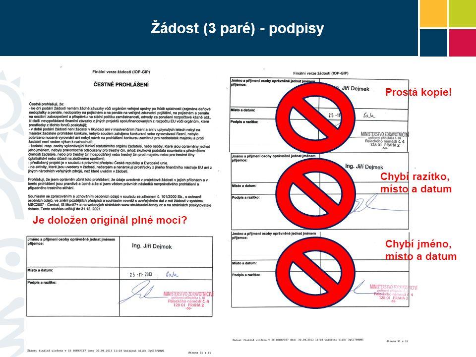 Žádost (3 paré) - podpisy 29 Je doložen originál plné moci.