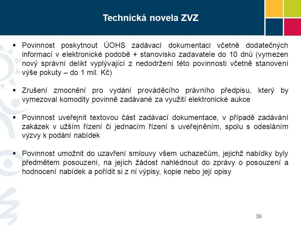 39 Technická novela ZVZ  Povinnost poskytnout ÚOHS zadávací dokumentaci včetně dodatečných informací v elektronické podobě + stanovisko zadavatele do