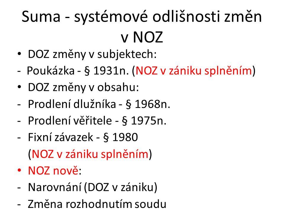 Suma - systémové odlišnosti změn v NOZ DOZ změny v subjektech: - Poukázka - § 1931n.