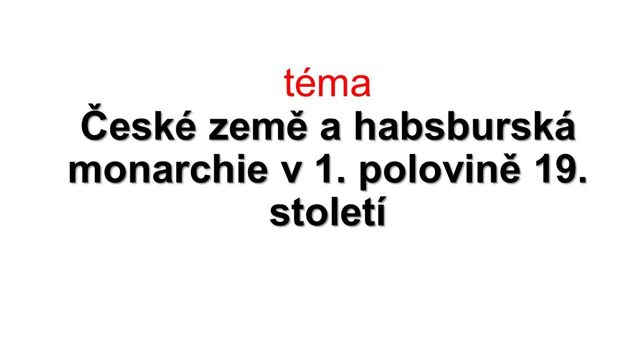 České země a habsburská monarchie v 1. polovině 19.