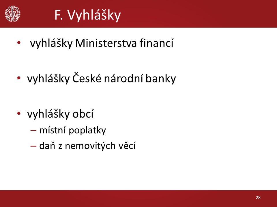 vyhlášky Ministerstva financí vyhlášky České národní banky vyhlášky obcí – místní poplatky – daň z nemovitých věcí F.
