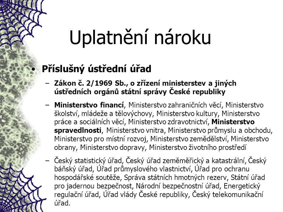 Uplatnění nároku Příslušný ústřední úřad –Zákon č.
