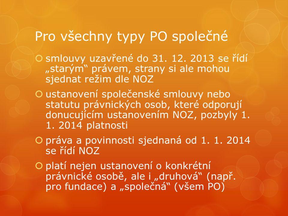 """Pro všechny typy PO společné  smlouvy uzavřené do 31. 12. 2013 se řídí """"starým"""" právem, strany si ale mohou sjednat režim dle NOZ  ustanovení společ"""