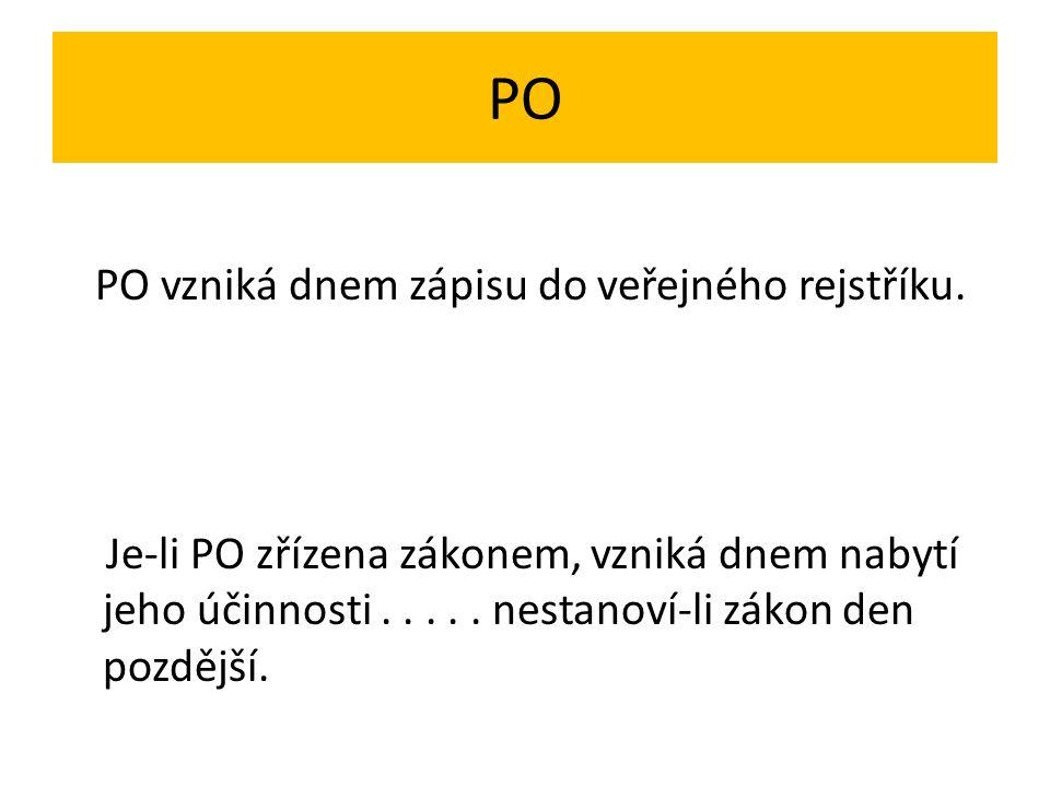 PO PO vzniká dnem zápisu do veřejného rejstříku.