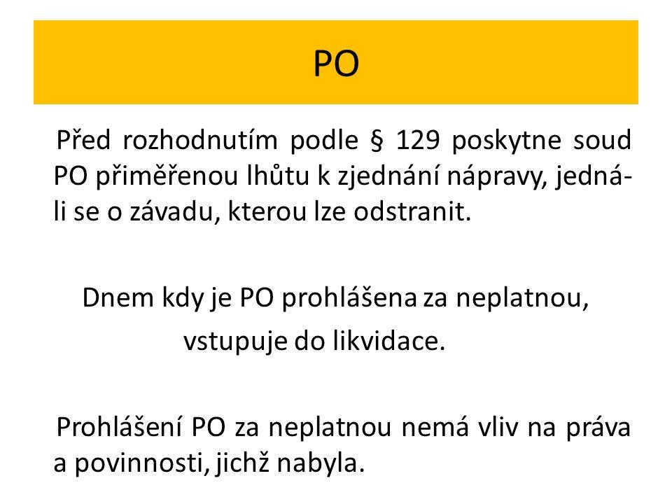 PO Před rozhodnutím podle § 129 poskytne soud PO přiměřenou lhůtu k zjednání nápravy, jedná- li se o závadu, kterou lze odstranit.