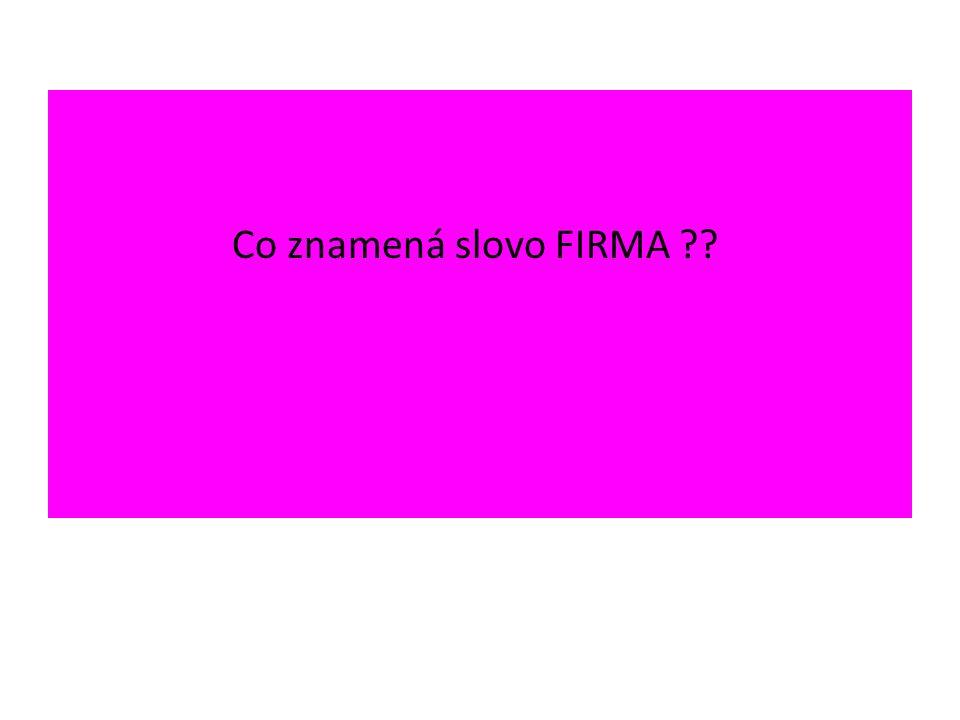 Co znamená slovo FIRMA