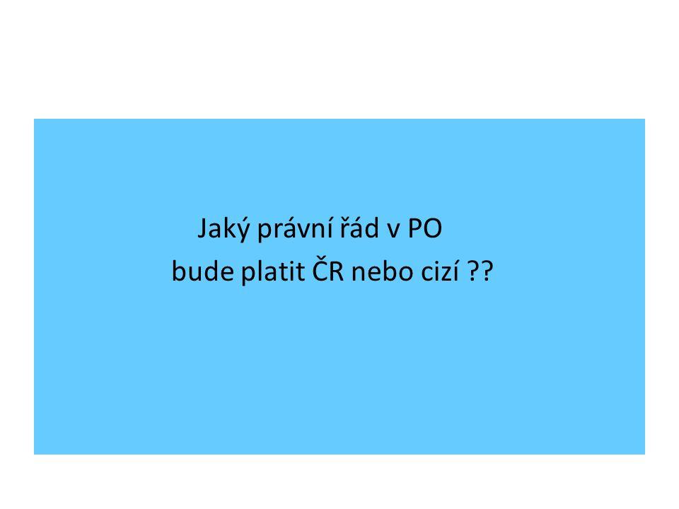 Jaký právní řád v PO bude platit ČR nebo cizí