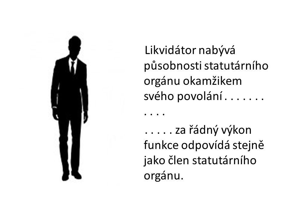 Likvidátor nabývá působnosti statutárního orgánu okamžikem svého povolání................