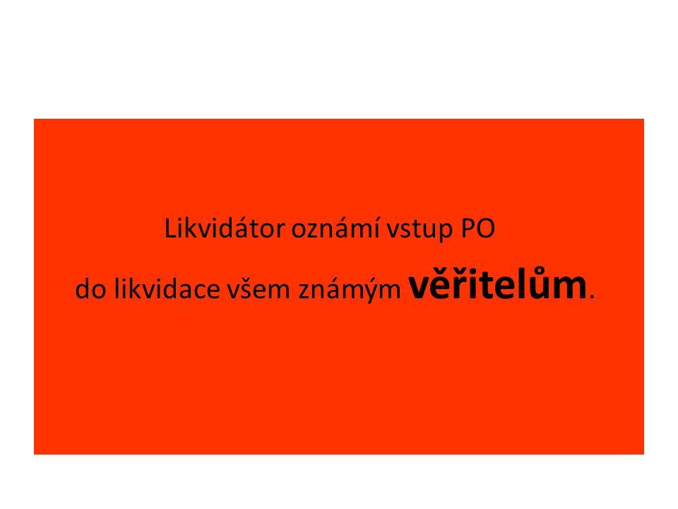 Likvidátor oznámí vstup PO do likvidace všem známým věřitelům.