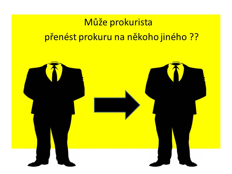 Může prokurista přenést prokuru na někoho jiného